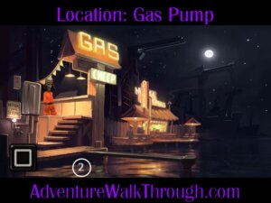 The Journey Down Ch1 Part4 gas pump